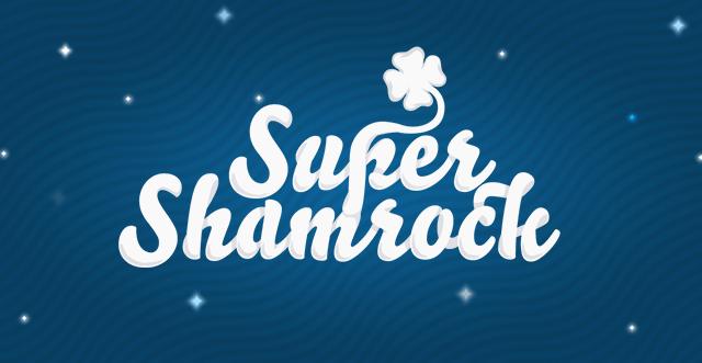 Super Shamrock